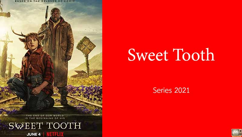 รีวิว Sweet Tooth จอมเขมือบของหวาน จาก Netflix